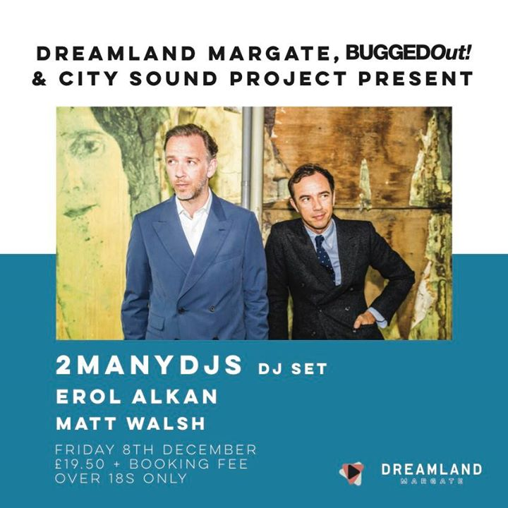 Join 2manydjs, Erol Alkan & Matt Walsh on Dec 8 for a big night out in Dreamland...