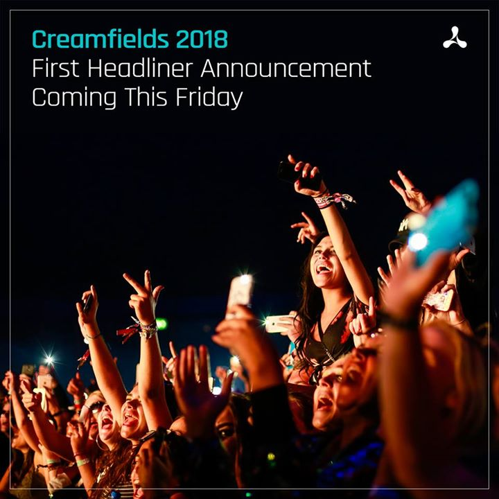 Announcement incoming! Our first  #Creamfields2018 headliner coming this Friday!...