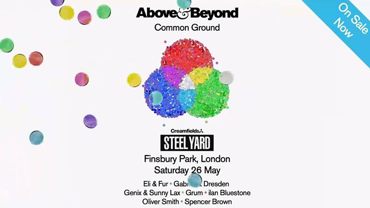 Above & Beyond Common Ground - Steel Yard London