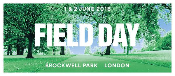 Field Day news : Field Day 2018 – Brockwell Park – Line up Coming Monday.