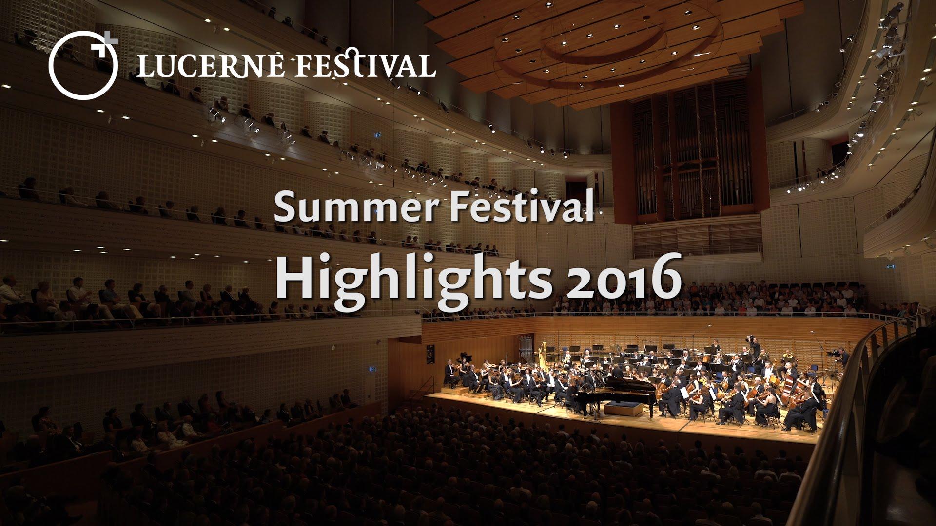 FESTIVAL HIGHLIGHTS: Highlights of Lucerne Festival in Summer 2016