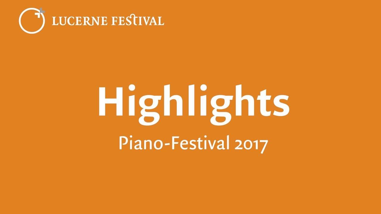 FESTIVAL HIGHLIGHTS: Highlights Piano Festival 2017