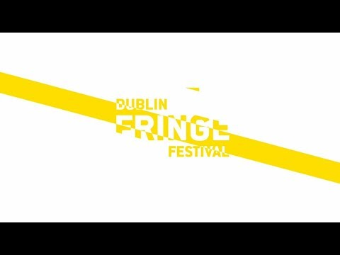 FESTIVAL HIGHLIGHTS: Dublin Fringe Festival 2017: Highlights