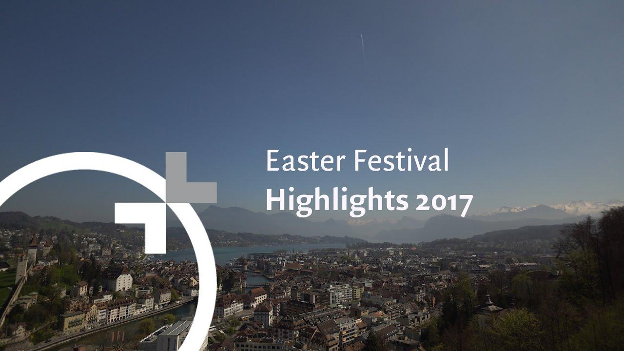 FESTIVAL HIGHLIGHTS: LUCERNE FESTIVAL | Easter Festival – Highlights 2017