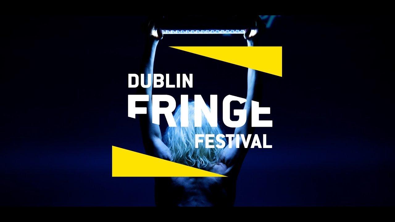 FESTIVAL HIGHLIGHTS: Dublin Fringe Festival 2017 is live!