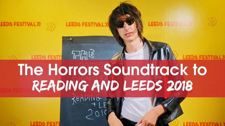 READING & LEEDS FESTIVAL NEWS: The Horrors – Soundtrack to Reading & Leeds Festival 2018