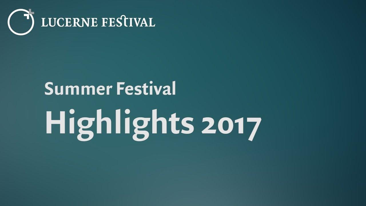 FESTIVAL HIGHLIGHTS: Highlights Summer Festival 2017