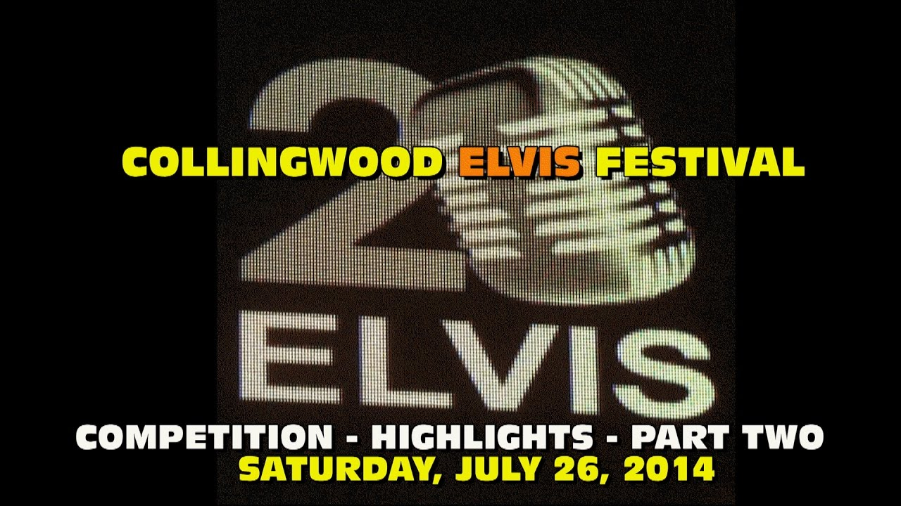 FESTIVAL HIGHLIGHTS: 2014 Collingwood Elvis Festival Sat. Competition Highlights Part 2