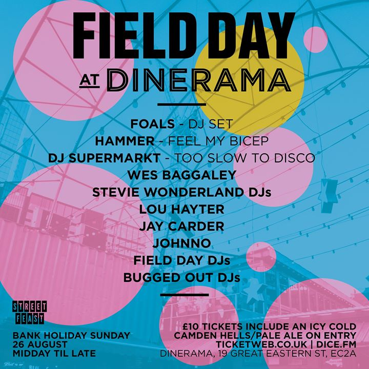 Field Day returns to Dinerama in Shoreditch for another big Bank Holiday All-day...