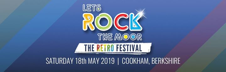 LET'S ROCK: THE UK'S LEADING RETRO FESTIVAL A SERIES OF TWELVE ONE-DAY FESTIVALS ACROSS THE UK THROUGHOUT SUMMER 2019