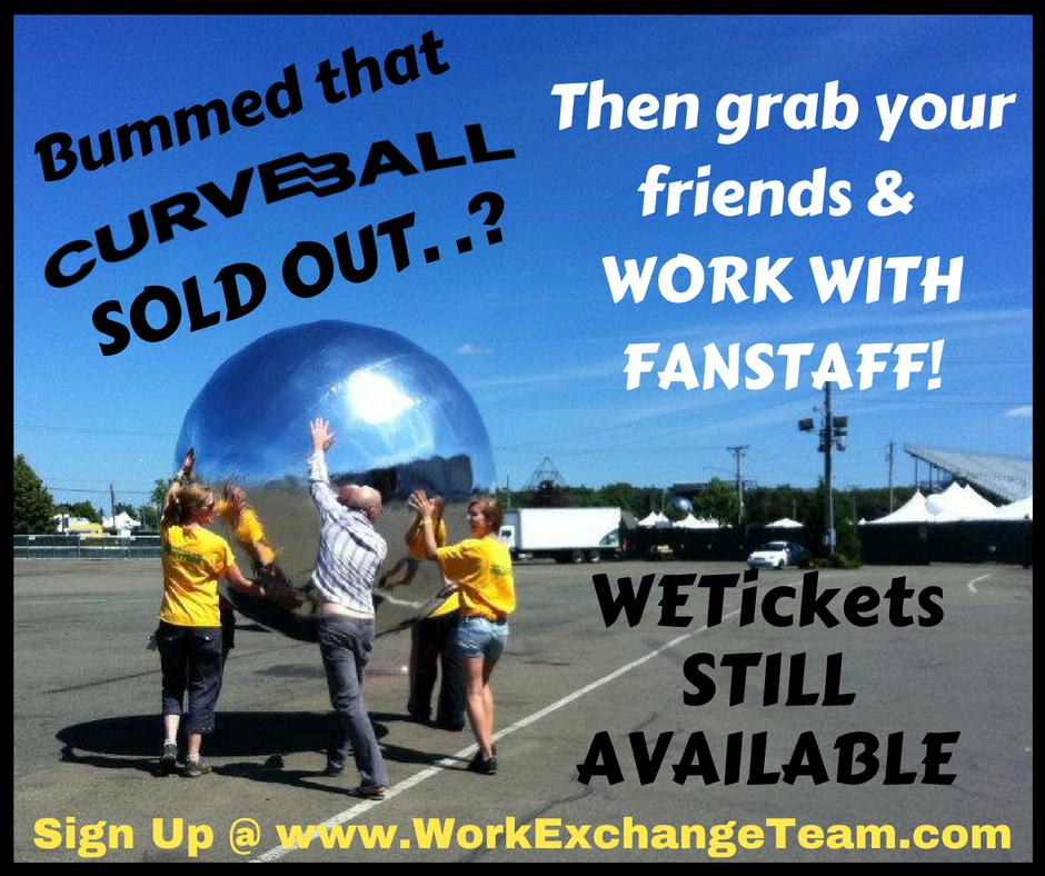 REDDIT FESTIVAL NEWS Miss your chance to buy a ticket for Curveball? WET is still seeking FanStaff and most shifts will occur before Phish even takes the stage! WETickets STILL AVAILABLE!