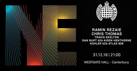 NYE . Ministry of Sound . Canterbury