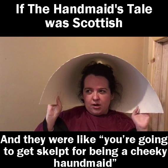 If 'The Handmaid's Tale' was Scottish