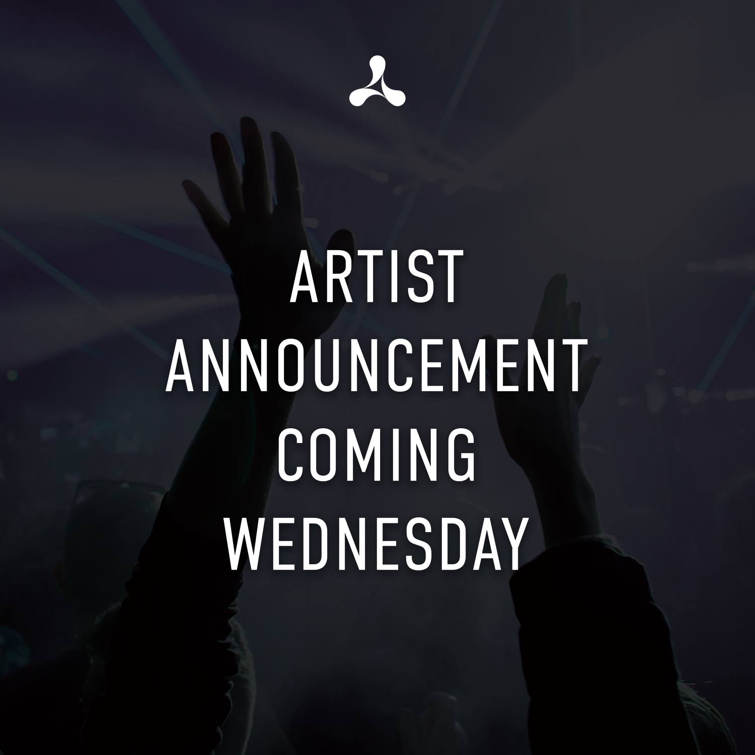 Artist announcement incoming......