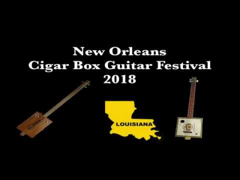 FESTIVAL HIGHLIGHTS: 2018 New Orleans Cigar Box Guitar Festival Highlights