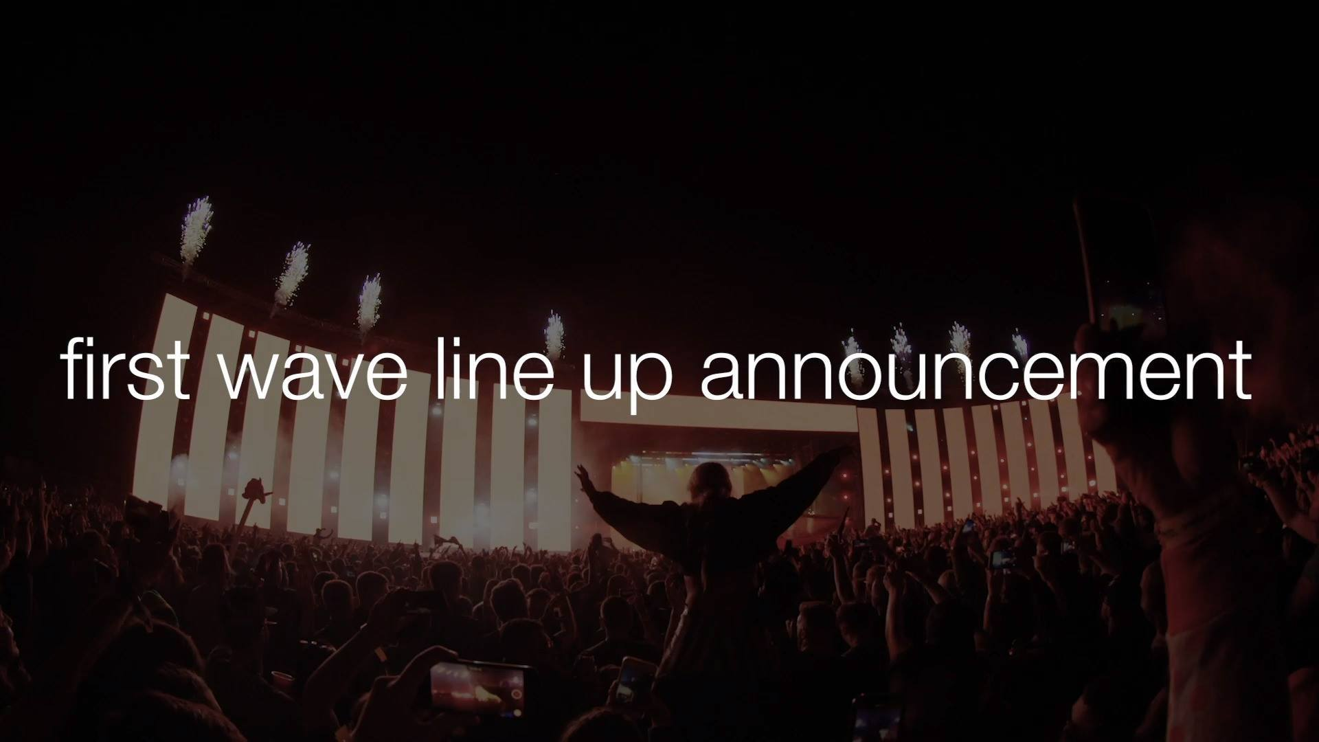 First Wave Line Up Announcement Coming Next Week