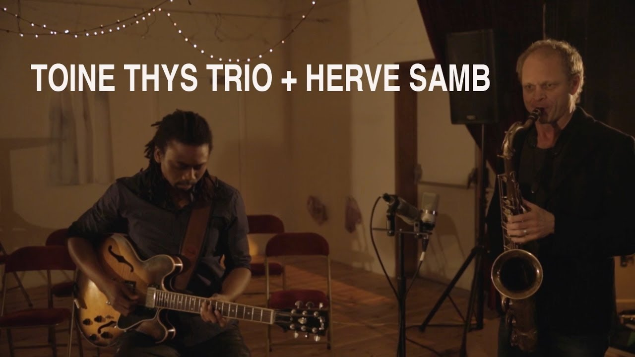 TOINE THYS TRIO feat. HERVE SAMB (Medley 2017)