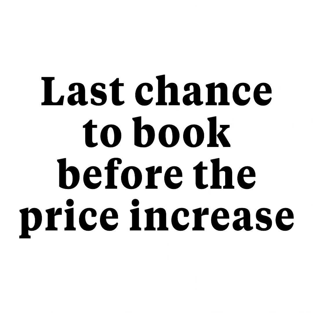 Last chance to book before the price increase...