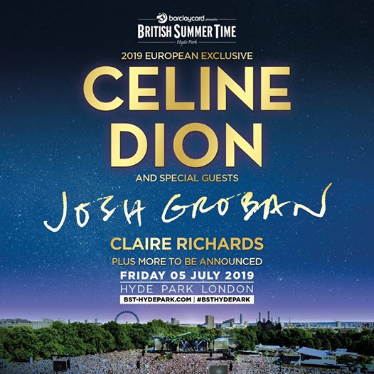 NEWS JUST IN: Joining Céline Dion on Friday 5th July will be Josh Groban and Cla...