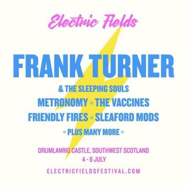 Electric Fields news : The one and only Frank Turner & The Sleeping Souls headline Electric Fields …