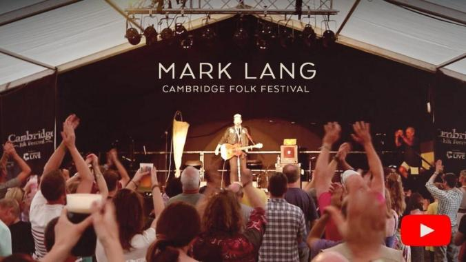 FESTIVAL HIGHLIGHTS: Cambridge Folk Festival 2018 – Mark Lang