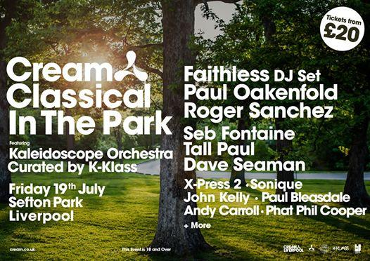 Creamfields news : Cream Classical In The Park  Friday 19th July 2019, Sefton Park…