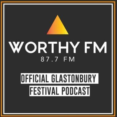 Glastonbury Festival news: Worthy FM Official Glastonbury Festival Podcast: Episode One