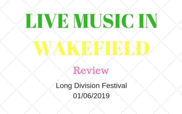 Long Division festival news : LIVE REVIEW: Long Division Festival 2019 – The Student Playlist