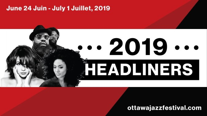 FESTIVAL HIGHLIGHTS: TD Ottawa Jazz Festival 2019 – Headliners
