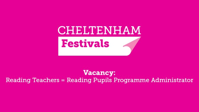 Cheltenham Festivals news : Reading Teachers = Reading Pupils Administrator – Cheltenham Festivals