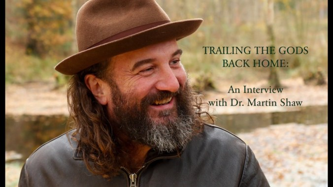 Into the Wild Festival news: TRAILING THE GODS BACK HOME: An Interview with Dr. Martin Shaw