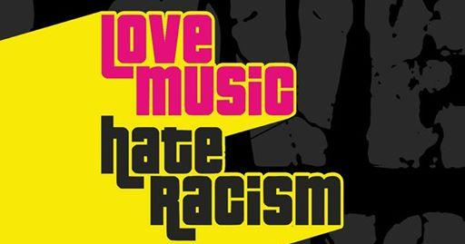 Love Music Hate Racism - Oct 5th 2019