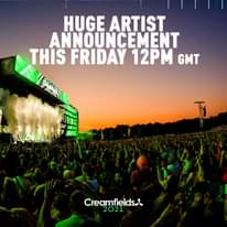 """Image may contain: 1 person, crowd, sky and outdoor, text that says """"HUGE ARTIST ANNOUNCEMENT THIS FRIDAY 12PM GMT Creamfields. 2021"""""""