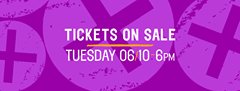"""Image may contain: text that says """"TICKETS ON SALE TUESDAY 06/10-6PM"""""""