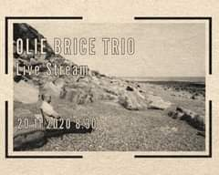 "Image may contain: outdoor, text that says ""OLIE BRICE TRIO Live Stream 20.11.20208.30 8.30"""